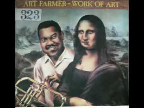 ART FARMER WORK OF ART