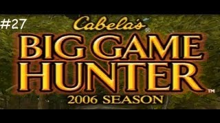 Cabela's Big Game Hunter 2006 Season #27
