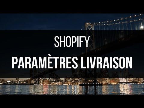 SHOPIFY - PARAMÈTRES DE LIVRAISON