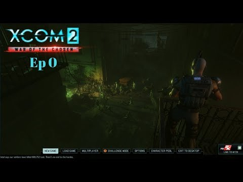 XCOM 2 War of the Chosen Ep 0 |