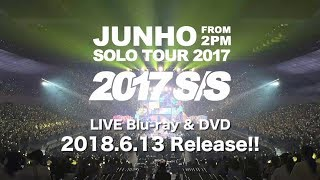 """『JUNHO (From 2PM) Solo Tour 2017 """"2017 S/S""""』ダイジェスト映像"""