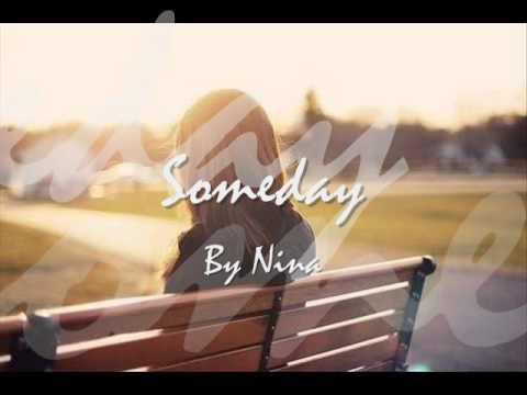Someday- Nina♥ [Lyrics Below]