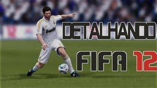 FIFA 12  - Detalhando tudo de Novo! - Xbox 360 [HD]