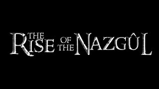 The Rise of the Nazgul - Full Film
