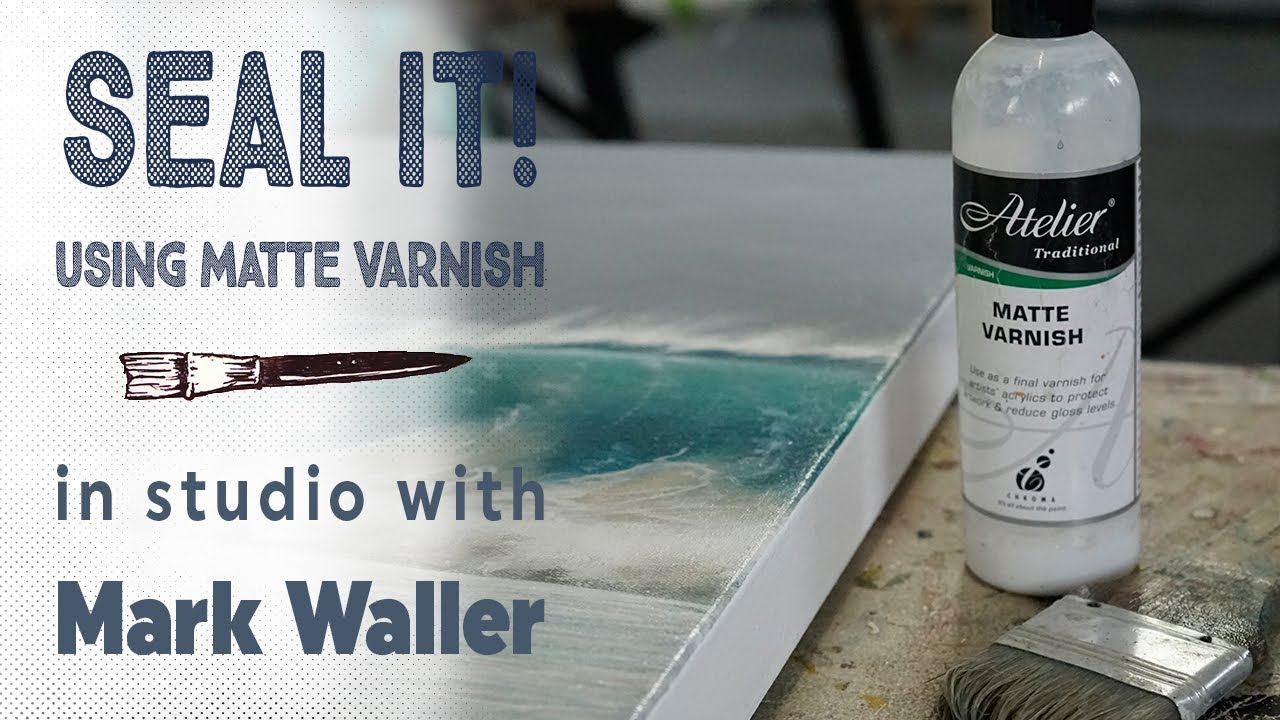 Sealing with a Matt Varnish | Studio Tips with Mark Waller