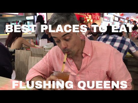Flushing Queens - Best Places To Eat!