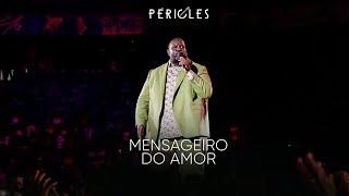 Péricles - Mensageiro do Amor (DVD Mensageiro do Amor) [VIDEO OFICIAL]