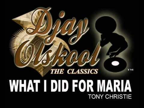 WHAT I DID FOR MARIA   TONY CHRISTIE