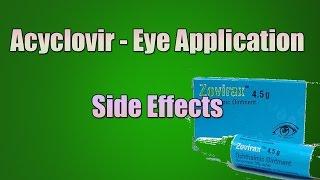 Acyclovir Eye Drops, Eye Ointment Side Effects (Ophthalmic Acyclovir)