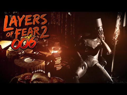LAYERS OF FEAR 2 ???? 006: Was wir aus Hunger tun