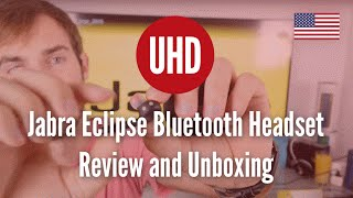 Jabra Eclipse Bluetooth Headset Review and Unboxing [4k UHD]
