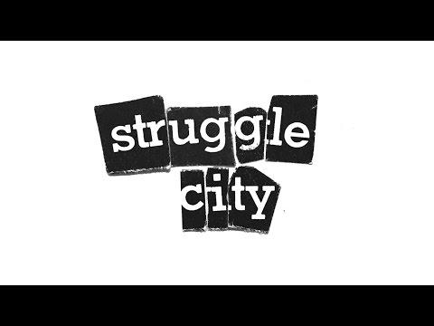 STRUGGLE CITY FULL VIDEO