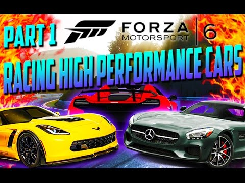 'Racing High Performance Cars' Part1 - in Forza Motorsport 6