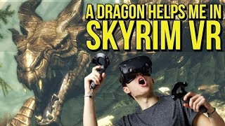 Skyrim VR | Getting HELP from a DRAGON | PSVR, Oculus Rift, Vive
