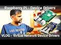 0x1be VLOG & my Workflow | Raspberry Pi - Device Drivers | Virtual Network Device Drivers