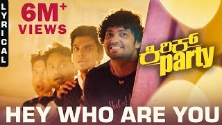 Hey Who Are You - Lyric Video | Kirik Party | Rakshit Shetty | Bharath B J | B. Ajaneesh Loknath