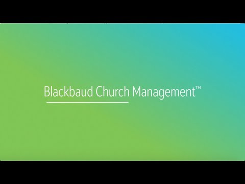 Effective ministry starts with Blackbaud Church Management™