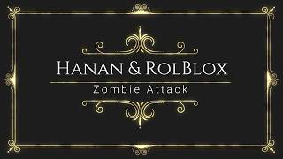 Hanan plays Zombie Attack Roblox (eradicate zombies in the factory building)