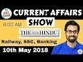 8:00 AM - CURRENT AFFAIRS SHOW 10th May | RRB ALP/Group D, SBI Clerk, IBPS, SSC, KVS, UP Police