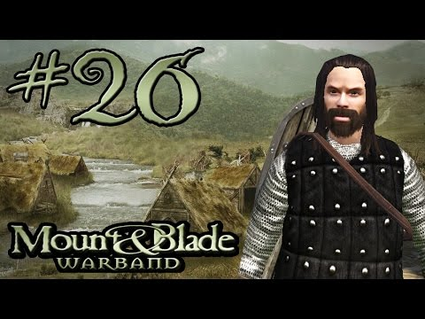 "Dark Plays: Mount & Blade: Warband [26] - ""Injury Delivery"""