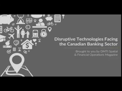 Webinar Replay: Disruptive Technologies Facing Canadian Banking