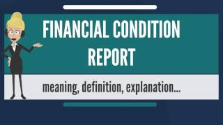 What is FINANCIAL CONDITION REPORT? What does FINANCIAL CONDITION REPORT mean?