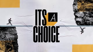 11-20-19 WED-  It's a Choice