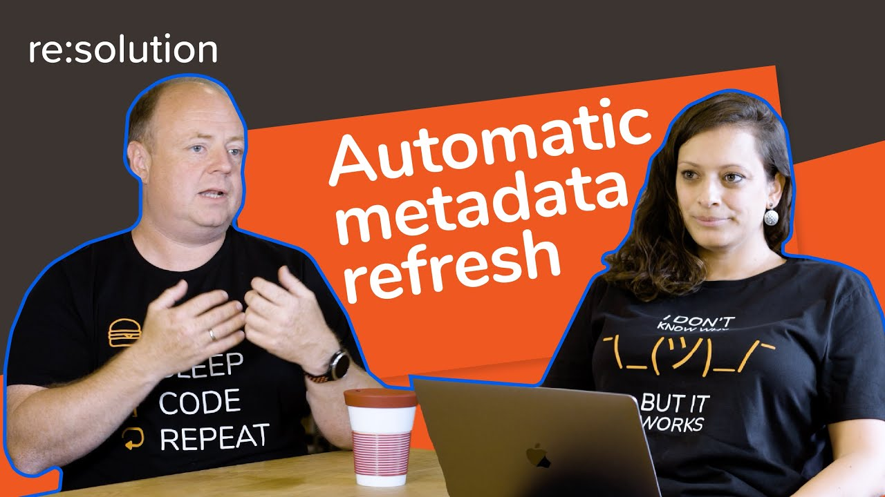 What does automatic metadata refresh mean?