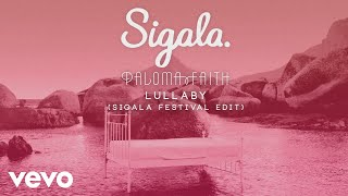 Sigala, Paloma Faith - Lullaby (Sigala Festival Edit) [Audio]
