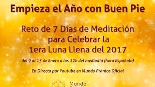 Meditación Año Nuevo · Luna Llena Enero 2017 · MUNDO PRÁNICO
