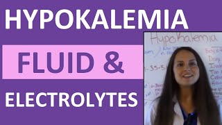 Fluid & Electrolytes Nursing Students Hypokalemia Made Easy NCLEX Review