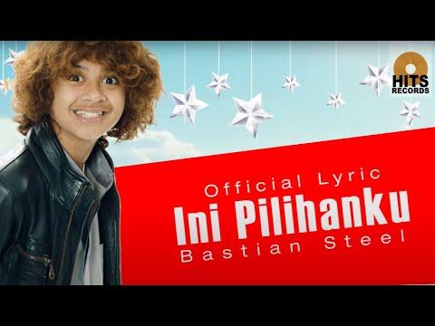 Bastian Steel - Ini pilihan Ku [OST. Bastian Steel Bukan Cowok Biasa]