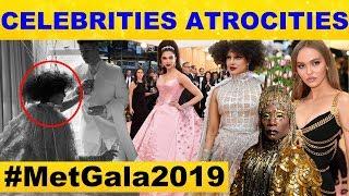 Celebrities Atrocities : MetGala Camp 2019