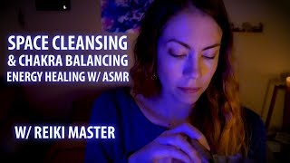 SPACE CLEANSING & CHAKRA BALANCING, REIKI ASMR