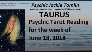 TAURUS Psychic Tarot Reading for the week of June 18, 2018