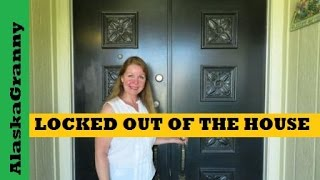 Locked Out of the House?  What to Do
