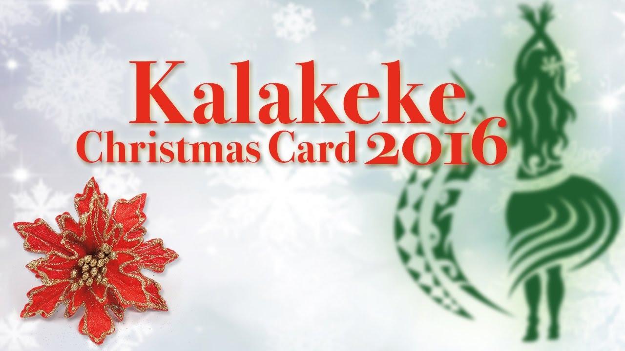 Kalakeke Christmas Card 2016 - YouTube