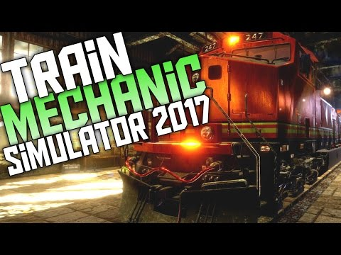 Fixing The Biggest Trains! Let's Play Train Mechanic Simulator 2017 Gameplay  