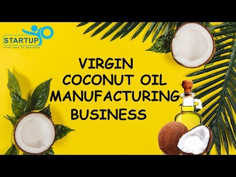 Virgin Coconut oil manufacturing business - StartupYo