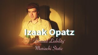 "Izaak Opatz - ""Limited Liability"" (Official Music Video)"