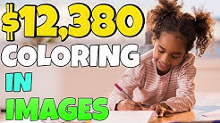 How To Make $12,380 For Coloring In Pictures For FREE (Make Money Online 2020)