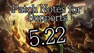 TL;DR Patch Notes for Supports - Patch 5.22