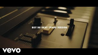 Mark Forster, VIZE, Michael Geldreich - Bist du Okay (Pianoversion | Official Video)
