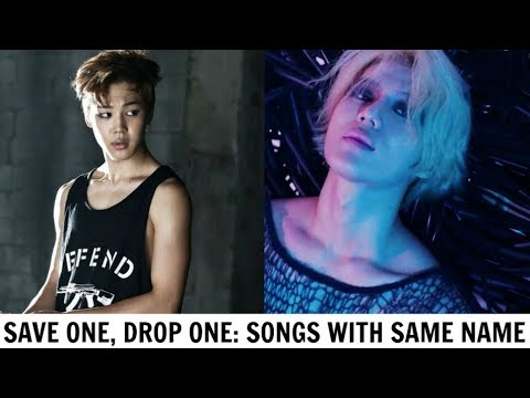 SAVE ONE, DROP ONE | KPOP SONGS WITH SAME NAME