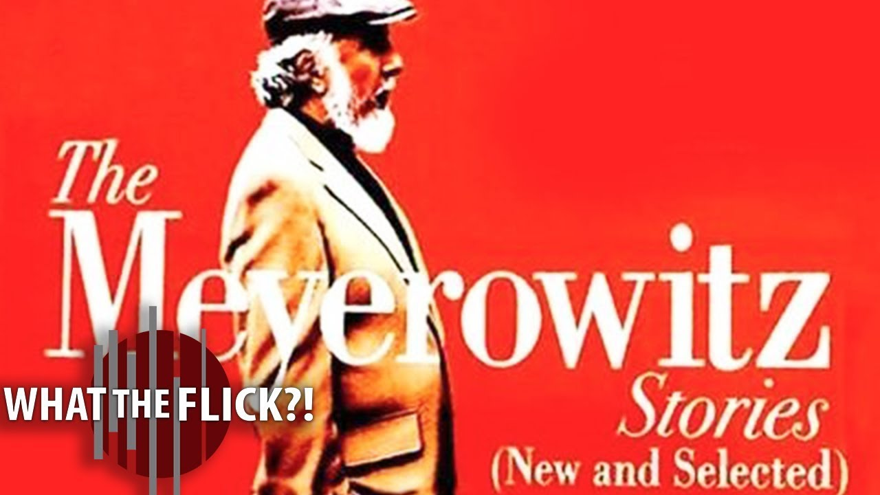 Download The Meyerowitz Stories (New and Selected) - Official Movie Review