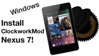 How to Install ClockworkMod Recovery on Nexus 7! [Windows]