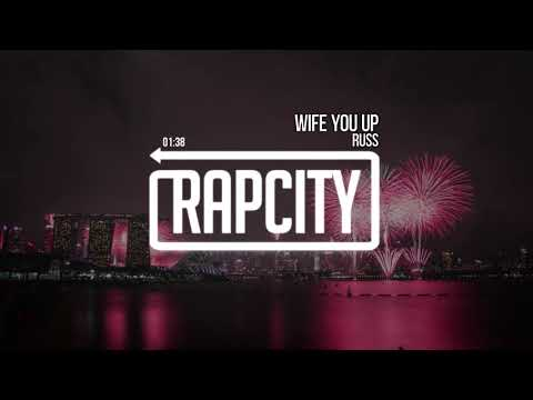 Russ - Wife You Up (Prod. Scott Storch)