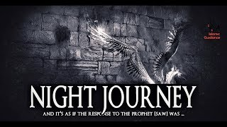 The Night Journey - Al-Isra Wal-Mi'raj