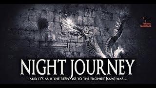 The Night Journey - Al-Isra Wal-Mi&#39raj