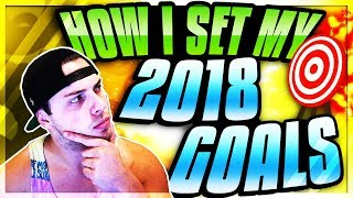 2018 GOAL SETTING STRATEGY | BREAKING DOWN ALL MY GOALS FOR 2018